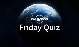 lonely planet friday quiz